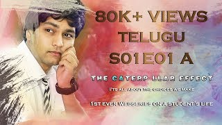 THE CATERPILLAR EFFECT | S01E01A | Telugu Web series on Student's Life| Directed by Vikas Thippani