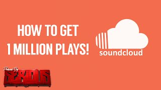 getlinkyoutube.com-Artists & Music Producers: How To Get 1 Million Plays on Soundcloud | @SeriousBeats