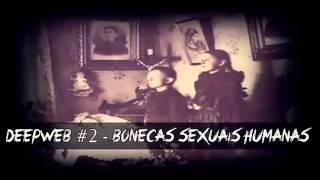 getlinkyoutube.com-DeepWeb #2 - Bonecas Sexuais Humanas (Fatos Pertubadores)