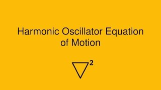 Harmonic Oscillator Equation of Motion