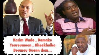 Mame Goor Tourne le dos a Karim Wade , Karim Damako Yeureumoon , Kheekhnaa Beumou Guenn Khasso..