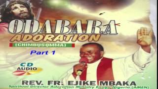 getlinkyoutube.com-Ọdabara Adoration (Chimbụsọmma) Part 1 - Father Mbaka