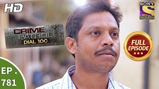 Crime Patrol Dial 100 - Ep 781 - Full Episode - 21st May, 2018 width=
