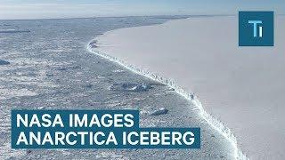 NASA Images Of Antarctica's Giant Iceberg: Larsen C Iceberg A-68