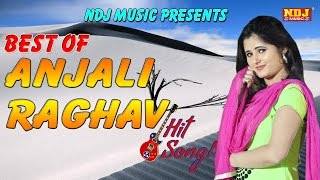 Anjali Raghav Best Top 15 | Latest Haryanvi Songs 2017 | Top Songs Jukebox | NDJ Music