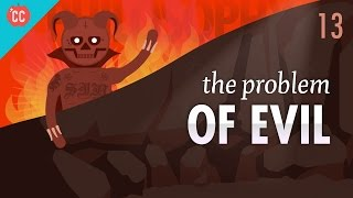 The Problem of Evil: Crash Course Philosophy #13