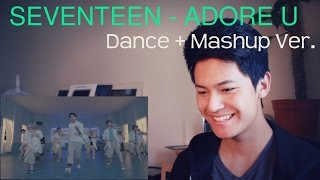 getlinkyoutube.com-SEVENTEEN - Adore U - Dance + Mashup Ver. REACTION