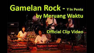 getlinkyoutube.com-Gamelan Rock Indonesia~Y in Penta~by Meruang Waktu