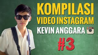 getlinkyoutube.com-Kevin Anggara: Kompilasi Video Instagram #3