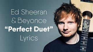 Ed Sheeran   Perfect Duet (Lyrics / Lyric Video) Ft. Beyoncé