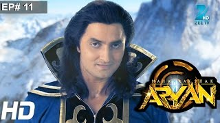 Maharakshak Aryan - Episode 11 - December 6, 2014