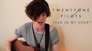 TWENTY ONE PILOTS - Tear In My Heart (Bry Cover)