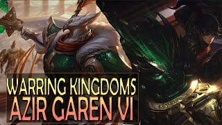 getlinkyoutube.com-WARRING KINGDOMS AZIR GAREN VI Skins Spotlights Gameplay (Lunar Revel) - League of Legends