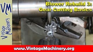 Gear Cutting Basics and Cutting Pinion Gears on a Horizontal Mill