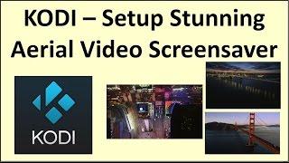 getlinkyoutube.com-Kodi – Setup a Stunning Aerial Video Screensaver