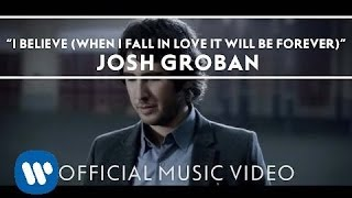 getlinkyoutube.com-Josh Groban - I Believe (When I Fall In Love It Will Be Forever) [Official Music Video]