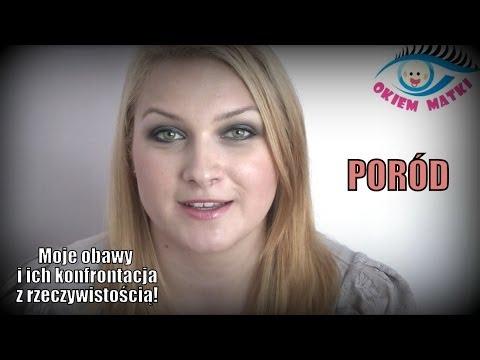 PORÓD - Moje obawy i ich konfrontacja z rzeczywistością