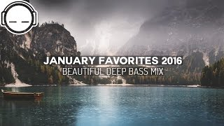 getlinkyoutube.com-January Favorites 2016 Music - Beautiful Deep Bass Mix