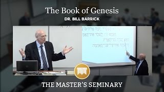 Lecture 03: The Book of Genesis - Dr. Bill Barrick