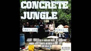 Troy Ave - Concrete Jungle (ft. Pusha T)