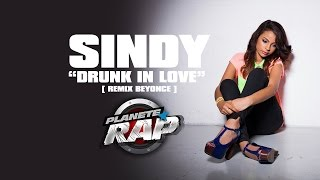 Sindy Reprend Drunk In Love De Beyonce