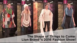 getlinkyoutube.com-Lion Brand®'s 2016 Fashion Show!