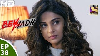 Beyhadh - बेहद - Episode 38 - 1st December, 2016