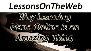 getlinkyoutube.com-Why There is a Place for Learning Piano Online - Benefits