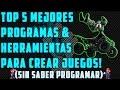 TOP 5 Mejores Programas & Herramientas para crear Juegos (Sin Saber Programar) 2014