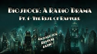 getlinkyoutube.com-BioShock: A Radio Drama Pt. 1