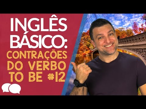 Aula de Ingles Basico 12 - Contrações Verbo TO BE
