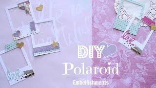 getlinkyoutube.com-Diy Polaroid Embellishments - Build Your Stash #1