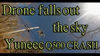 getlinkyoutube.com-Drone Falls Out the Sky and Smashes into Pieces Yuneec Q500 CRAZY CRASH!!!!!!!!