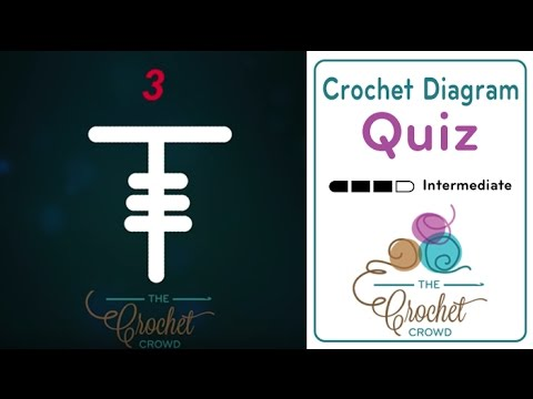 Crochet Video Quiz: Test your Crochet Diagram Skills
