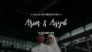 SOLEMNISATION OF AZIM & AISYAH // Fast Editing