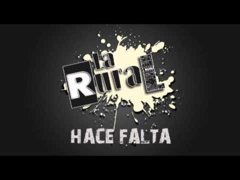 Hace Falta de La Rural Letra y Video