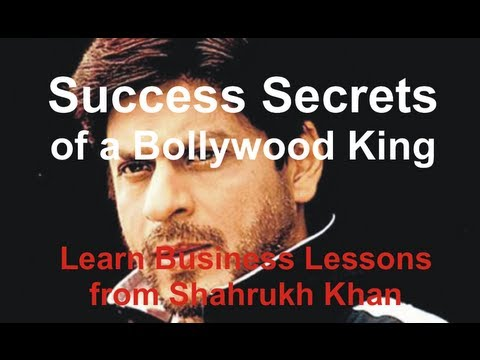 How to Succeed Like Shahrukh Khan - Secrets of a Bollywood King