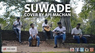 Suwade - Cover By Api Machan