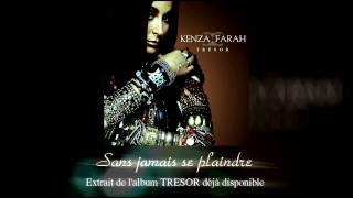Kenza farah - Sans jamais se plaindre