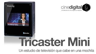 getlinkyoutube.com-Tricaster Mini, un estudio de TV que cabe en una mochila - CineDigital.tv