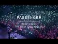 Passenger | Home & Holes - Live Stream - Ziggo Dome, Amsterdam