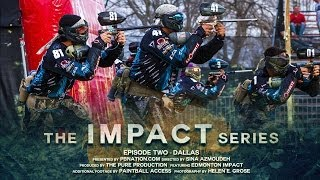 The Impact Series - Episode 2 - Dallas PSP Paintball