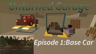 getlinkyoutube.com-Unturned Garage| Episode 1: Car Base