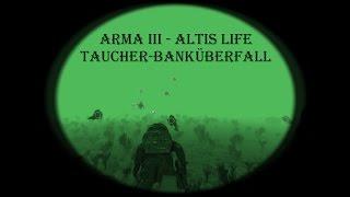 getlinkyoutube.com-Taucher-Bankraub | Eisenschmiede | Arma 3 Altis Life