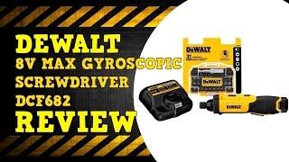 DeWALT 8V Max Gyroscopic Screwdriver DCF682 Review