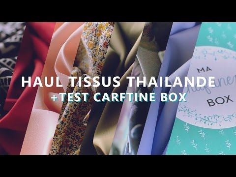 HAUL TISSUS THAILANDE + TEST CRAFTINE BOX