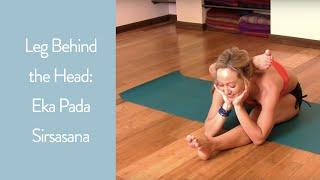 getlinkyoutube.com-Yoga Leg Behind the Head: Eka Pada Sirsasana