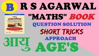 R S AGARWAL BOOK II age's problem exercise 8A without using formula