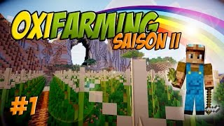 getlinkyoutube.com-[Minecraft] OxiFarming Saison 2 Ep.1 C'est Beau !!