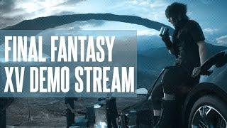 getlinkyoutube.com-Final Fantasy XV Demo Stream